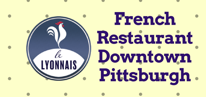 LE Lyonnais French Food Pittsburgh
