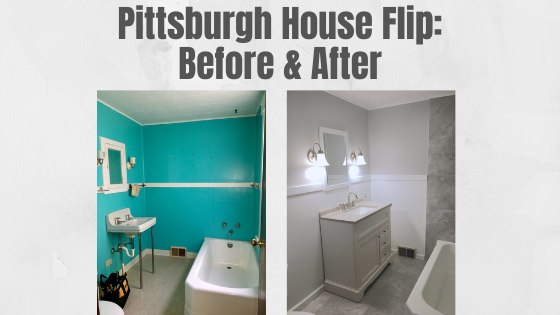 Pittsburgh House Flip bathroom before and after